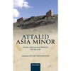 "Peter Thonemann (ed.), ""Attalid Asia Minor: Money, International Relations, and the State"""