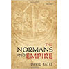 "David Bates, ""The Normans and Empire: the Ford lectures delivered in the University of Oxford during Hilary Term 2010"""