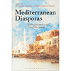 "Maurizio Isabella and Konstantina Zanou (eds.), ""Mediterranean Diasporas. Politics and Ideas in the Long 19th Century"""