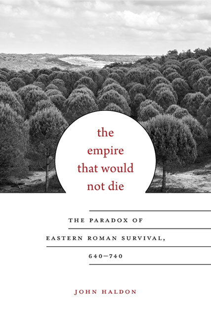 "John Haldon, ""The Empire That Would Not Die. The Paradox of Eastern Roman Survival"", 640-740, Cambridge-London: Harvard University Press, 2016, 432 pp."